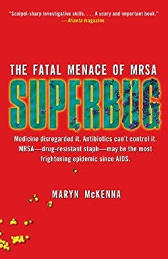Superbug: The Fatal Menace of MRSA 9781416557289