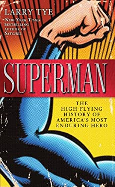 Superman: The High-Flying History of America's Most Enduring Hero 9781410449672