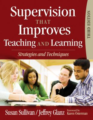 Supervision That Improves Teaching and Learning: Strategies and Techniques 9781412967136