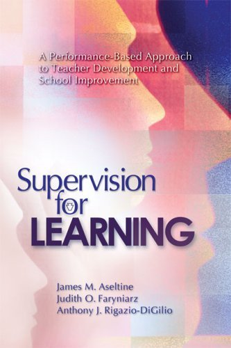 Supervision for Learning: A Performance-Based Approach to Teacher Development and School Improvement 9781416603276