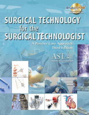 Surgical Technology for the Surgical Technologist: A Positive Care Approach [With CDROM] 9781418051686