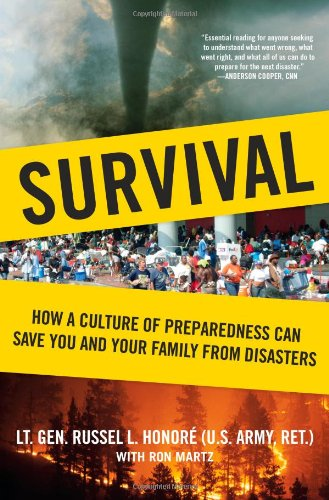 Survival: How a Culture of Preparedness Can Save You and Your Family from Disasters 9781416599005