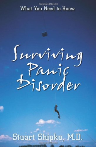 Surviving Panic Disorder: What You Need to Know 9781410787347