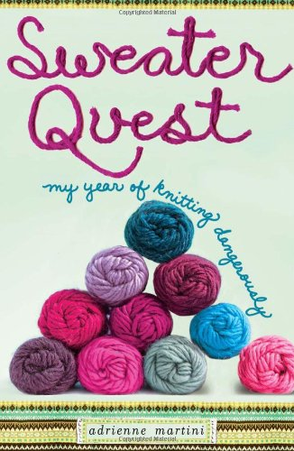 Sweater Quest: My Year of Knitting Dangerously 9781416597643