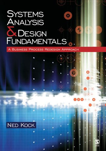 Systems Analysis & Design Fundamentals: A Business Process Redesign Approach 9781412905855