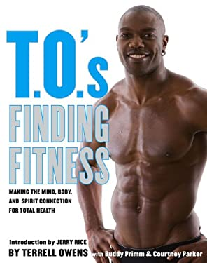 T.O.'s Finding Fitness: Making the Mind, Body, and Spirit Connection for Total Health 9781416595120