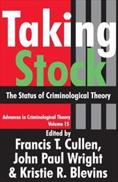 Taking Stock: The Status of Criminological Theory
