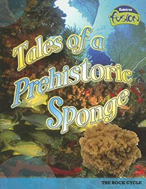 Tales of a Prehistoric Sponge: The Rock Cycle 9781410919533