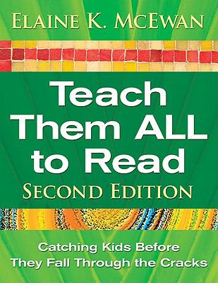 Teach Them All to Read: Catching Kids Before They Fall Through the Cracks 9781412964982