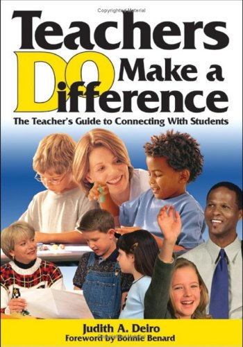 Teachers Do Make a Difference: The Teacher S Guide to Connecting with Students 9781412906531