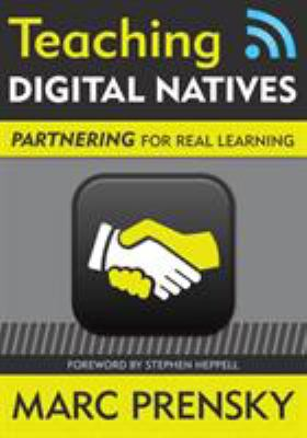Teaching Digital Natives: Partnering for Real Learning 9781412975414
