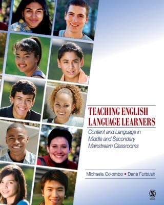 Teaching English Language Learners: Content and Language in Middle and Secondary Mainstream Classrooms 9781412959650