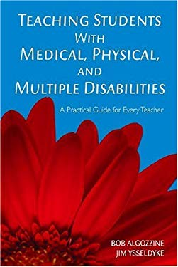 Teaching Students with Medical, Physical, and Multiple Disabilities 9781412939485