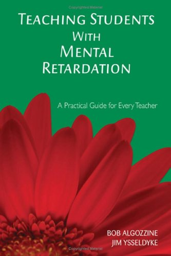 Teaching Students with Mental Retardation 9781412939058