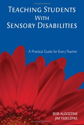Teaching Students with Sensory Disabilities 9781412939003