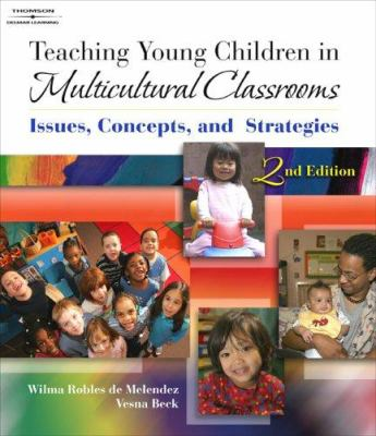 Teaching Young Children in Multicultural Classrooms: Issues, Concepts, and Strategies 9781418039417