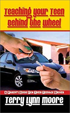 Teaching Your Teen Behind the Wheel: A Parent's Guide for Their Teenage Driver 9781410743855