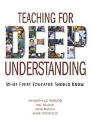 Teaching for Deep Understanding: What Every Educator Should Know 9781412926966