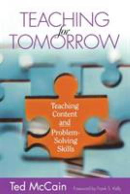 Teaching for Tomorrow: Teaching Content and Problem-Solving Skills 9781412913843