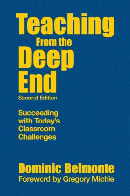 Teaching from the Deep End: Succeeding with Today's Classroom Challenges 9781412965613