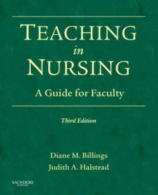 Teaching in Nursing: A Guide for Faculty 9781416040842