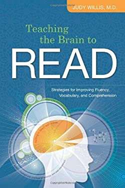 Teaching the Brain to Read: Strategies for Improving Fluency, Vocabulary, and Comprehension 9781416606888