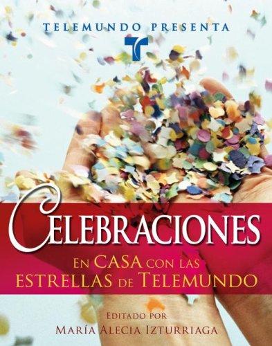 Telemundo Presenta: Celebraciones: En Casa Con las Estrellas de Telemundo 9781416555025