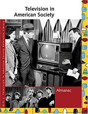 Television in American Society: Almanac 9781414402222