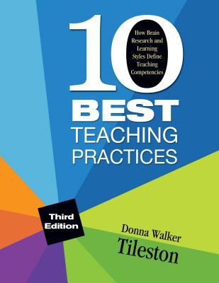 Ten Best Teaching Practices: How Brain Research and Learning Styles Define Teaching Competencies 9781412973939