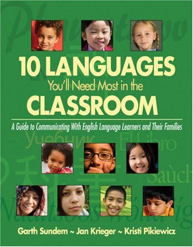 Ten Languages You'll Need Most in the Classroom: A Guide to Communicating with English Language Learners and Their Families 9781412937825