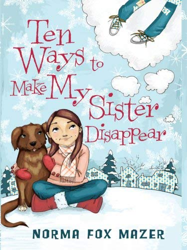 Ten Ways to Make My Sister Disappear 9781410405104