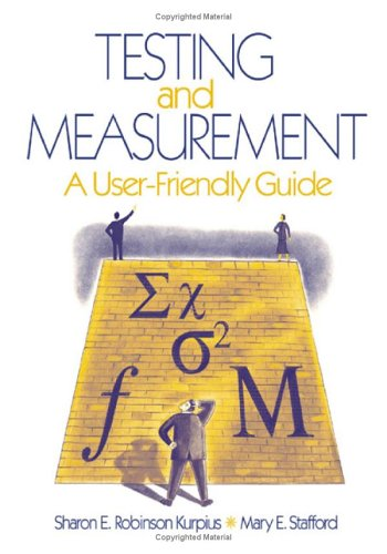 Testing and Measurement: A User-Friendly Guide 9781412910026