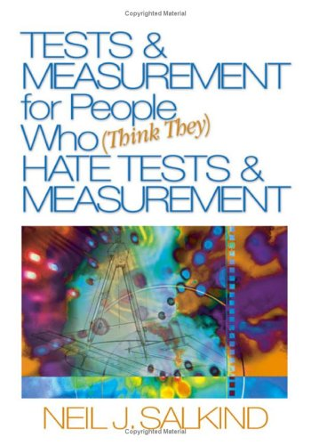 Tests & Measurement for People Who (Think They) Hate Tests & Measurement 9781412913645