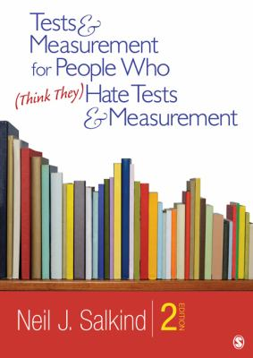 Tests & Measurement for People Who (Think They) Hate Tests & Measurement 9781412989756
