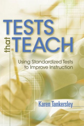 Tests That Teach: Using Standardized Tests to Improve Instruction 9781416605799