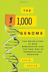 The $1,000 Genome: The Revolution in DNA Sequencing and the New Era of Personalized Medicine 6238277