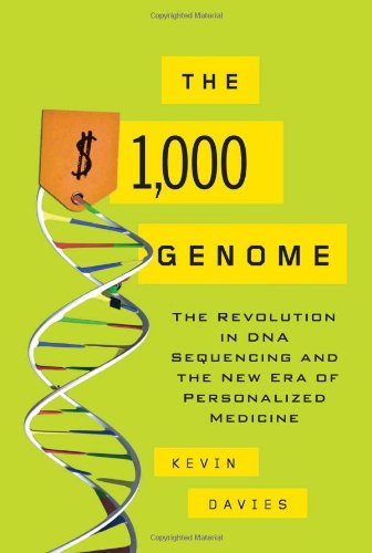 The $1,000 Genome: The Revolution in DNA Sequencing and the New Era of Personalized Medicine 9781416569596