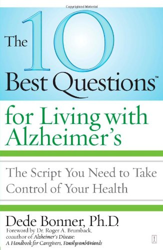 The 10 Best Questions for Living with Alzheimer's: The Script You Need to Take Control of Your Health 9781416560517