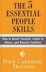 The 5 Essential People Skills: How to Assert Yourself, Listen to Others, and Resolve Conflicts 9781416595489