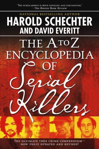 The A to Z Encyclopedia of Serial Killers 9781416521747