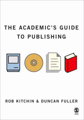 The Academic's Guide to Publishing 9781412900836