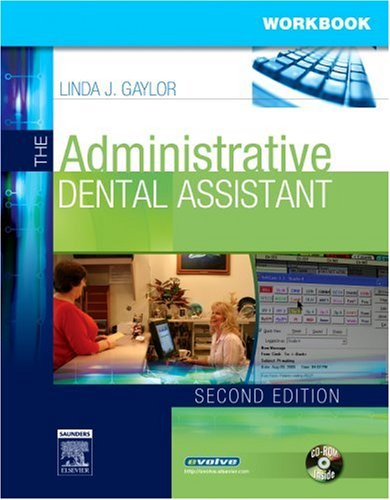The Administrative Dental Assistant Workbook [With CD-ROM] 9781416025658