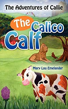 The Adventures of Callie, the Calico Calf 9781414113715