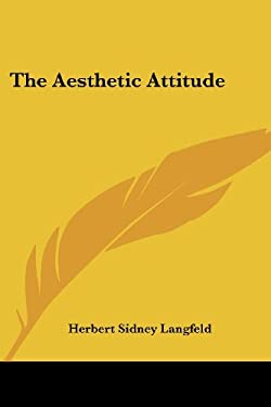 The Aesthetic Attitude 9781417963645