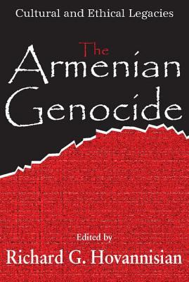 The Armenian Genocide: Cultural and Ethical Legacies 9781412806190