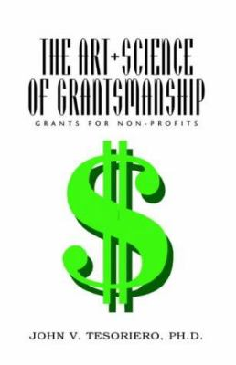 The Art + Science of Grantsmanship 9781413437836