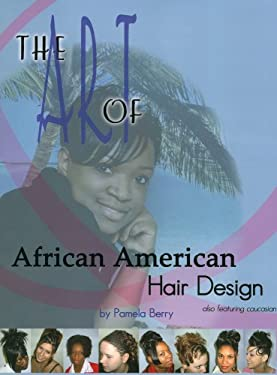 The Art of African American Hair Design 9781419604065