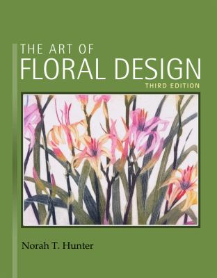 The Art of Floral Design 9781418063030