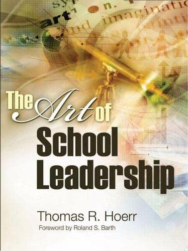 The Art of School Leadership the Art of School Leadership 9781416602293