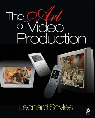 The Art of Video Production 9781412916752